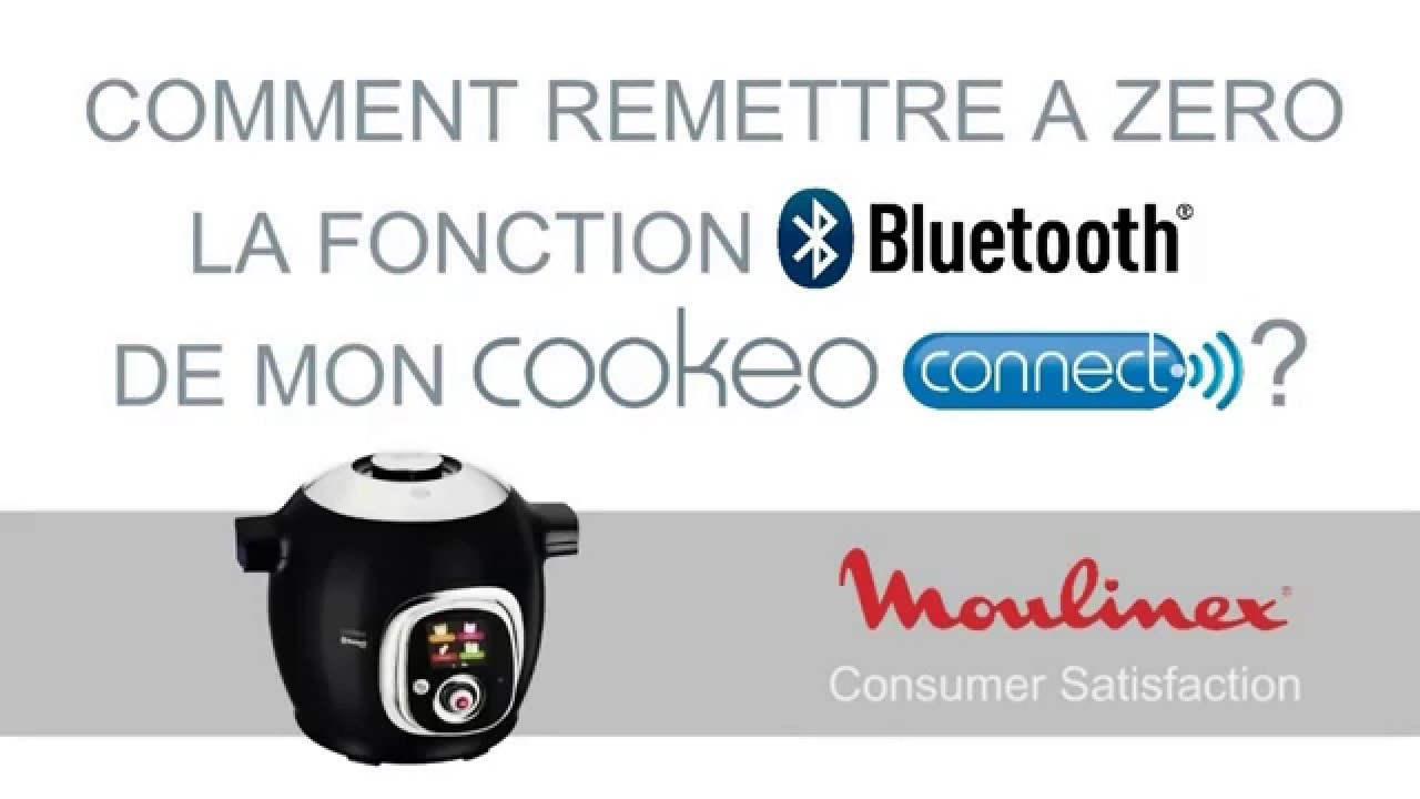 cookeo connect de moulinex remise a zero du bluetooth youtube. Black Bedroom Furniture Sets. Home Design Ideas