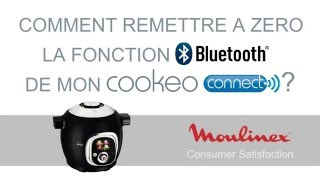 Cookeo Connect de Moulinex - Remise a Zero du Bluetooth