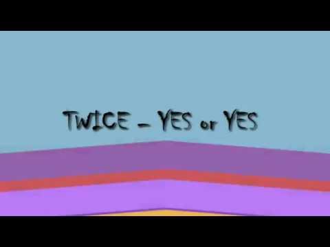 Yes Or Yes - Twice Lirik Dan Arti Lagu