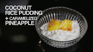 Coconut Rice Pudding with Caramelized Pineapple Recipe