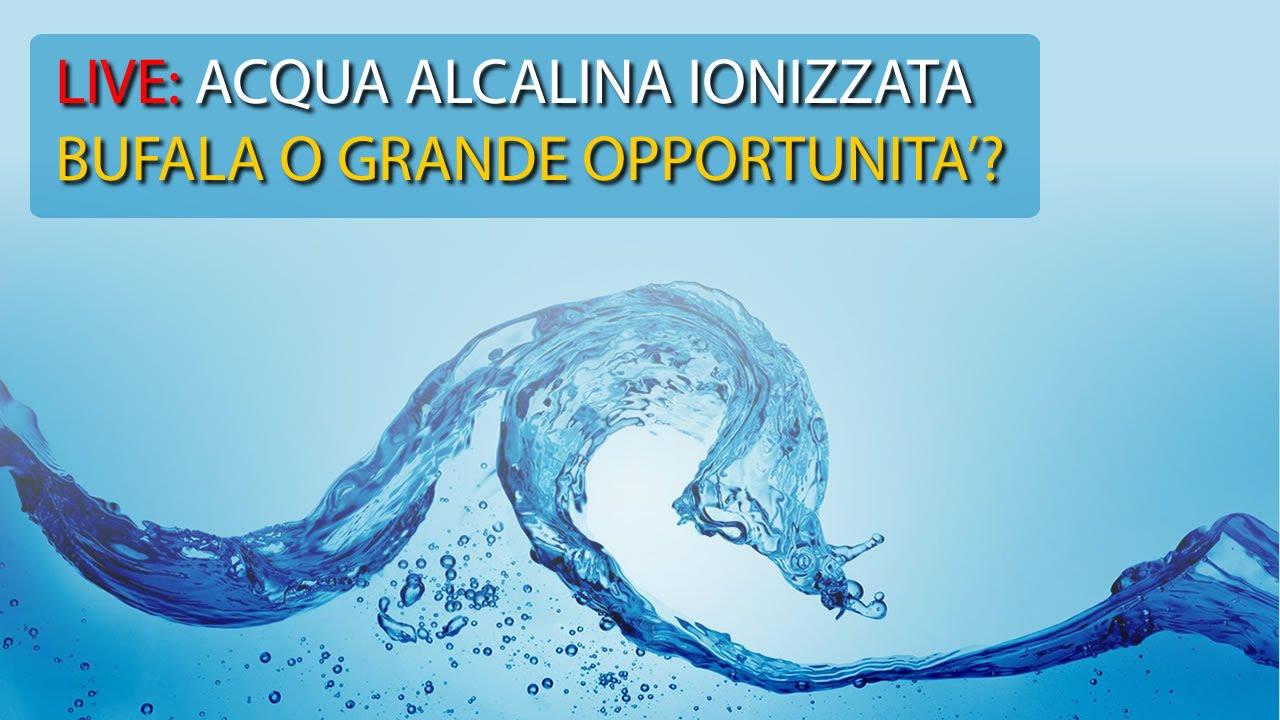 Live Acqua Alcalina Ionizzata Bufala O Grande Opportunità Per Il Benessere Youtube