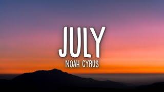 Noah Cyrus - July (Lyrics)