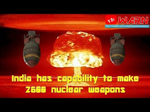 Pakistan has claimed : India has capability to make 2600 nuclear weapons