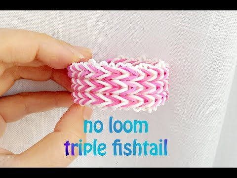 No Loom: Triple Fishtail Bracelet Without Rainbow Loom