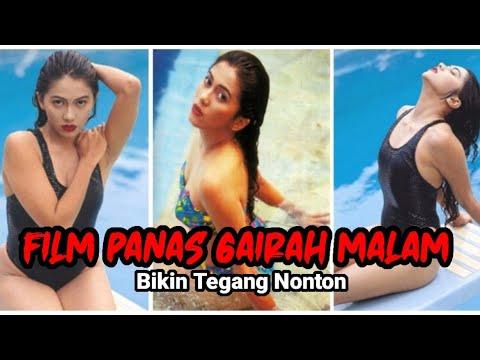 GAIRAH MALAM Film Semi Lawas Indonesia Paling Hot No Sensor