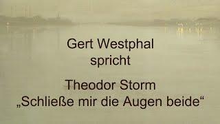 """Theodor Storm – """"Schließe mir die Augen beide"""""""