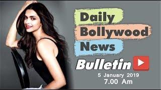 Latest Hindi Entertainment News From Bollywood | Deepika Padukone | 05 January 2019 | 07:00 AM