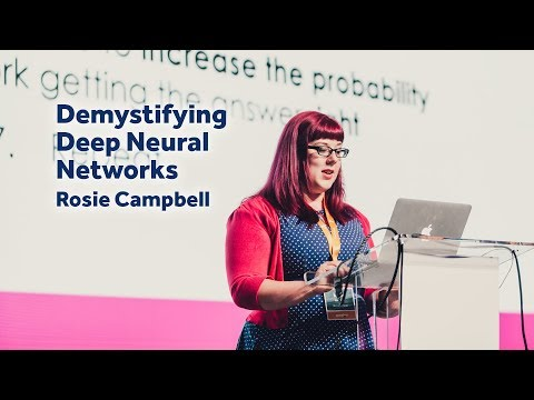 Demystifying Deep Neural Networks – Rosie Campbell / Front-T