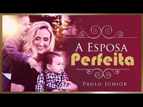 A ESPOSA Perfeita - Paulo Junior