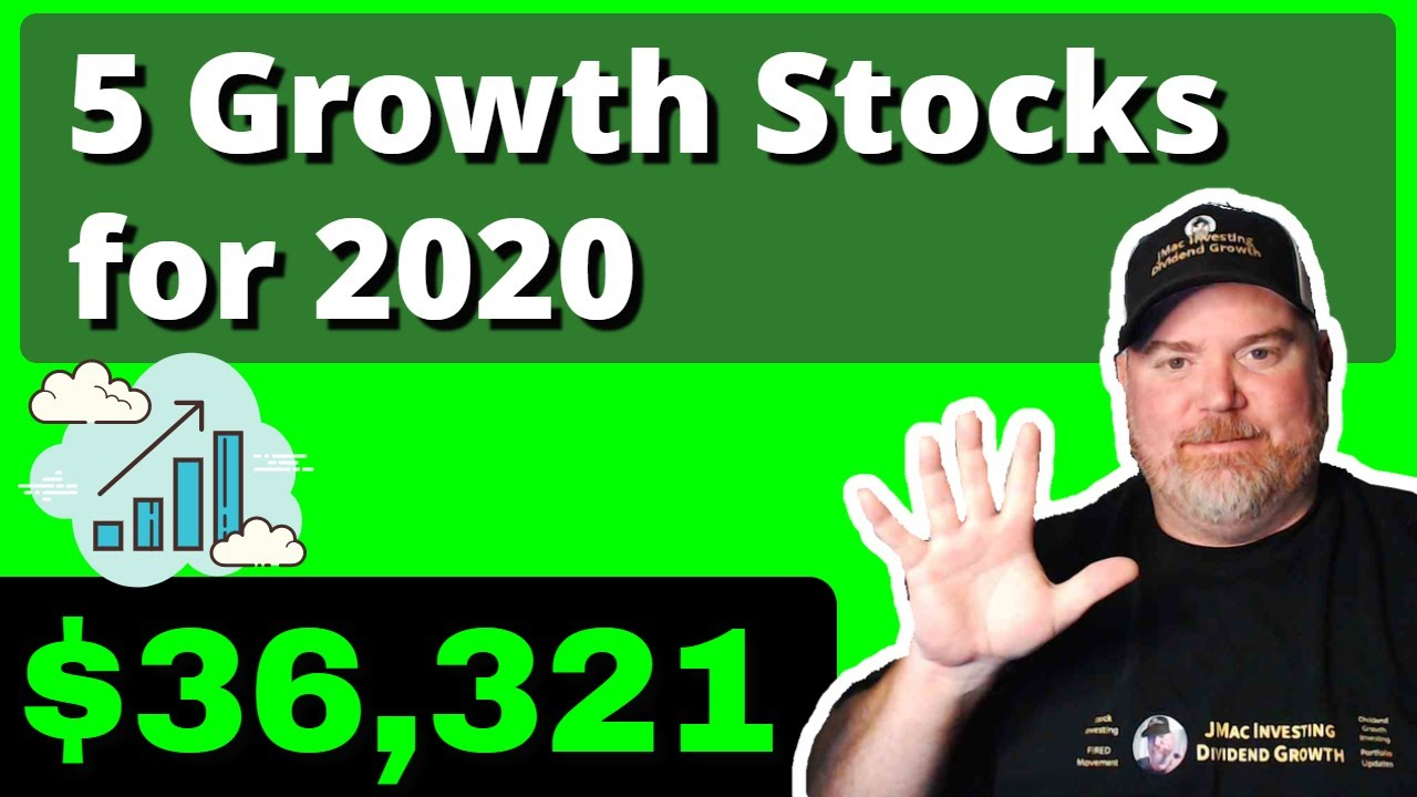 Top Five Growth Stocks for 2020 - YouTube