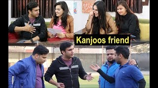 Kanjoos friend in every group - | Lalit Shokeen...