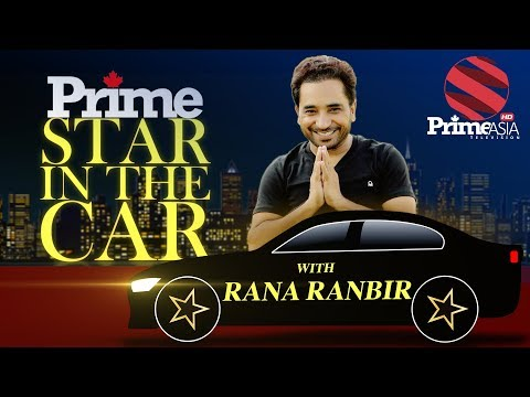 Prime Star in the Car with Rana Ranbir