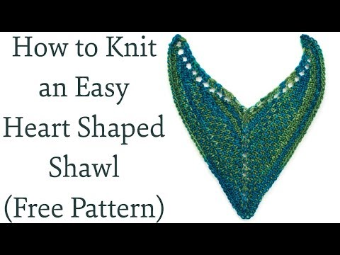 How to Knit an Easy Heart Shaped Shawl (FREE Pattern)