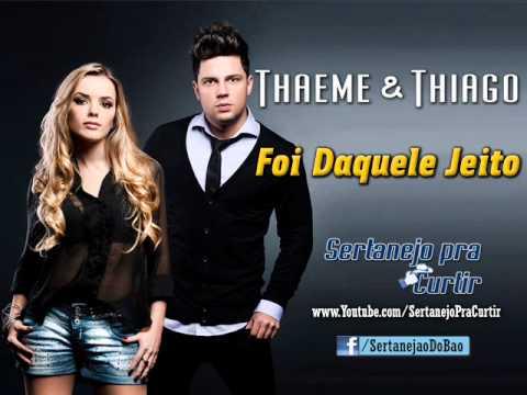 Thaeme e Thiago - Foi Daquele Jeito (Lançamento TOP Arrocha Sertanejo 2013 - Oficial)