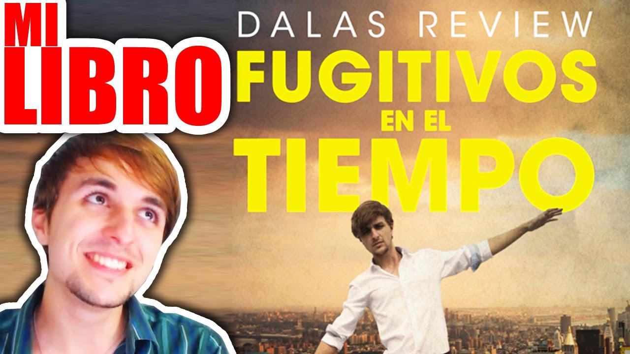 El libro de dalas review la novela fugitivos en el tiempo youtube - Temperatura en begues ...