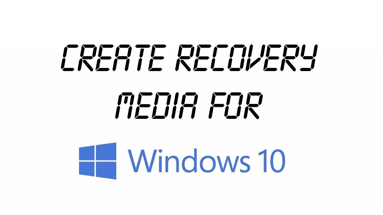 How to create Windows 10 Recovery Media/Disk/DVD (with