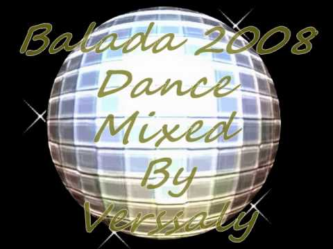 Balada 2008 Dance Mixed By Verssaly