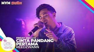 Reedzwann - Cinta Pandang Pertama | Friday Jam #4 LIVE