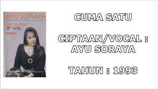 AYU SORAYA - CUMA SATU (Cipt. Ayu Soraya/1993)