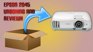 Epson 2045 Home Cinema UNBOXING-TEST-COMPARISON-AND Review!!