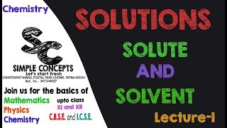 Lec 1 | Solutions | Solute, Solvent and Solution with basic concepts | JEE