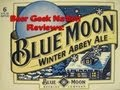 Blue Moon Winter Abbey Ale | Beer Geek Nation Craft Beer Reviews
