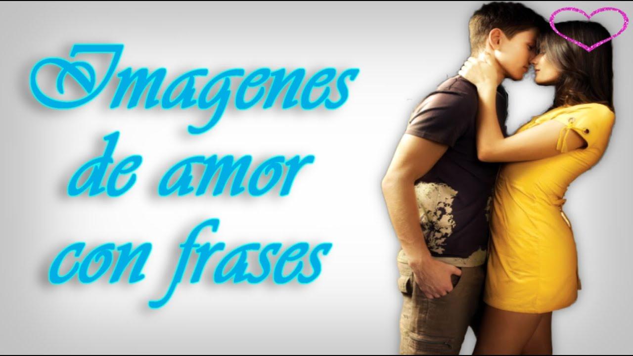 Imagenes de amor con frases para dedicar a una mujer bonitos videos romanticos menzajes de amor