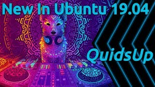 Whats New in Ubuntu 19.04 Disco Dingo