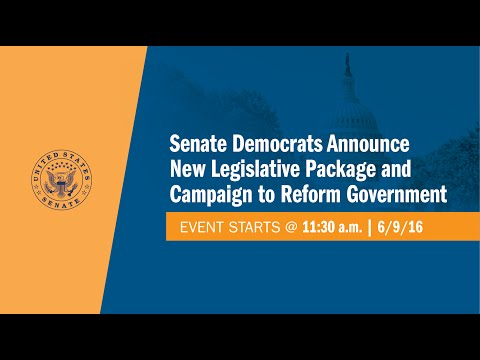 Senate Democrats Announce New Legislative Package and Campaign to Reform Government