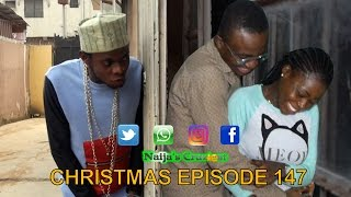 A Dirty Minded Christmas Wish (Naijas Craziest Comedy Special Christmas Episode 147)