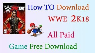 How to Download WWE 2K18 | Free All Paid Games Download