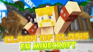 CLASH OF CLANS EN MINECRAFT!! | MINECRAFT