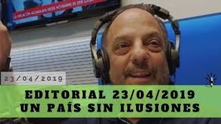 Baby Etchecopar - Editorial 23/04/2019 Un País Sin Ilusiones