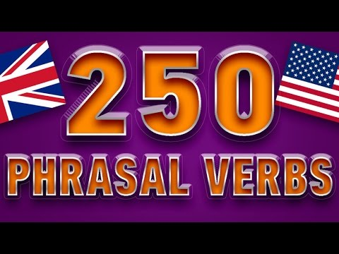 250 PHRASAL VERBS IN ENGLISH with examples - most common Eng