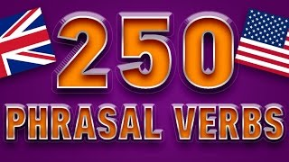 250 PHRASAL VERBS IN ENGLISH with examples - most common English phrasal verbs. English course