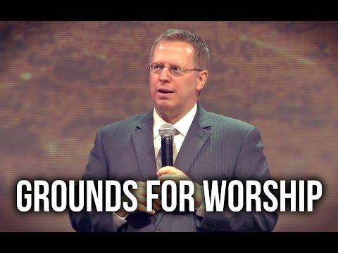"""Grounds for Worship"" – Pastor Raymond Woodward"