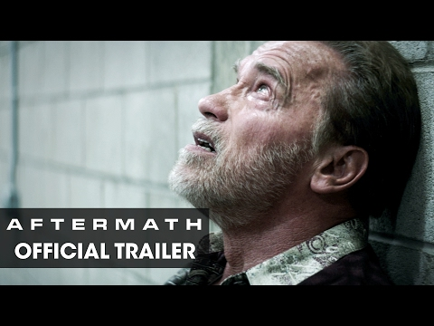 Aftermath (2017 Movie) - Official Trailer - Arnold Schwarzenegger
