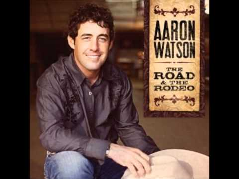 Sweetheart of the Rodeo~ Aaron Watson