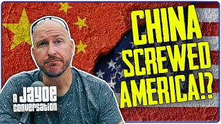 America has been cheated and screwed over by CHINA! | JaYoe Conversation