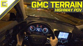 GMC Terrain Elevation Edition - Highway POV Test Drive / Driving Impressions