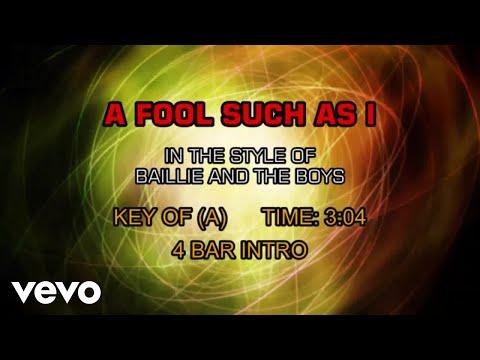 Baillie & The Boys - A Fool Such As I (Karaoke)