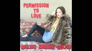 Malibu Barbiie Delish - Permission To Love