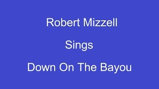 Down On The Bayou + On Screen Lyrics -- Robert Mizzell