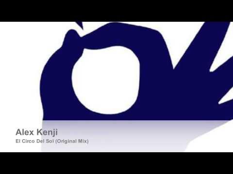 Alex Kenji - il Circo Del Sol (Original Mix)