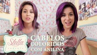 Colorindo os cabelo com anilina - Stella Cadente