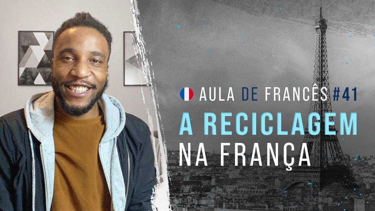 Aula de Francês #41: Falando sobre práticas de reciclagem | Expandindo a fala