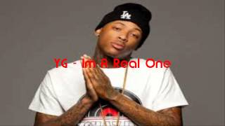 YG - Im A Real One (Prod By: Dj Mustard)
