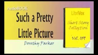 Such a Pretty Little Picture Dorothy Parker Audiobook