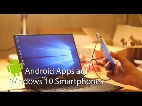 Android Apps Auf Einem Windows 10 Smartphone Installieren (Anleitung / Tutorial / Deutsch)
