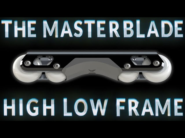 INTRODUCING THE MASTERBLADE HIGH LOW FRAME